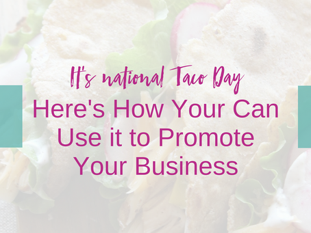 It's National Taco Day! Here's How Your Can Use it to Promote Your Business