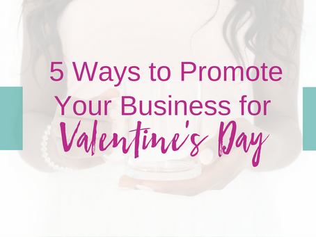 5 Ways to Promote Your Business For Valentine's Day