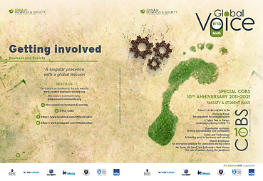 This Global Voice special 10 Years Anniversary issue #18 is: 186 pages, 28 articles – faculty research-based and student winners and finalists from the 2021 CoBS CSR article competition, 8 Faculty 'Top Reads' articles (receiving most views and reads) from the last 5 years, From 34 contributors, An Editorial co-authored by Prof. Adrian Zicari, Executive Director of the Council on Business & Society and Prof. Mette Morsing, Head of UN PRME, A centre-spread timeline showing key moments and achievements in the Council's 10 years of existence, And a special 10 Years' Anniversary position statement from the Deans of the Council's schools.