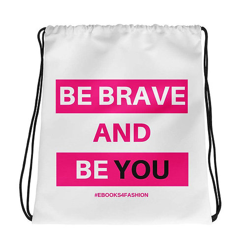 Be Brave and Be You Drawstring Bag