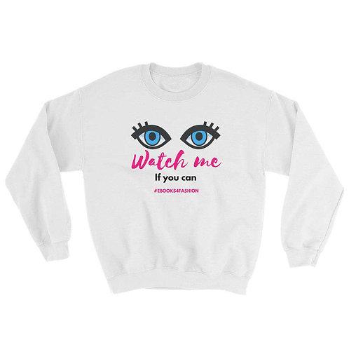 Watch Me if You Can - Sweatshirt