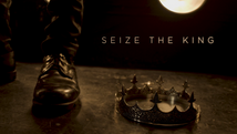 Seize The King Trailer