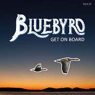 Bluebyrd Folk EP GET ON BOARD.png