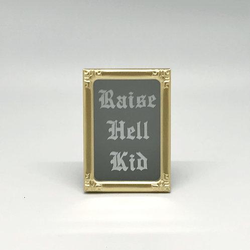 Raise Hell Kid Mini