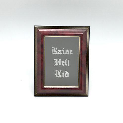 Raise Hell Kid
