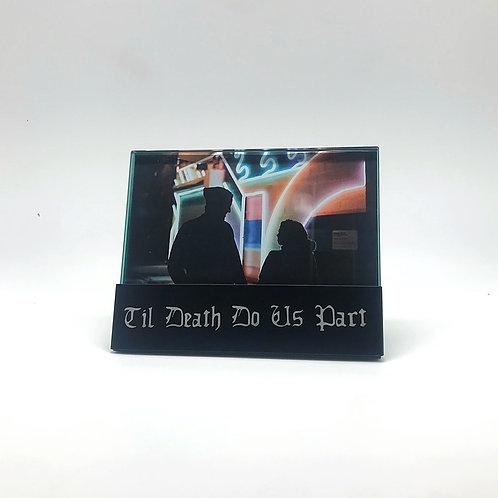 Til Death Photo Frame