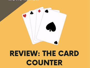 """REVIEW: """"The Card Counter"""" Is More Than Your Average Gambling Movie"""