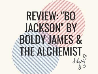 "Review: ""Bo Jackson"" by Boldy James & The Alchemist"