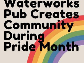 Waterworks Pub Creates Community During Pride Month