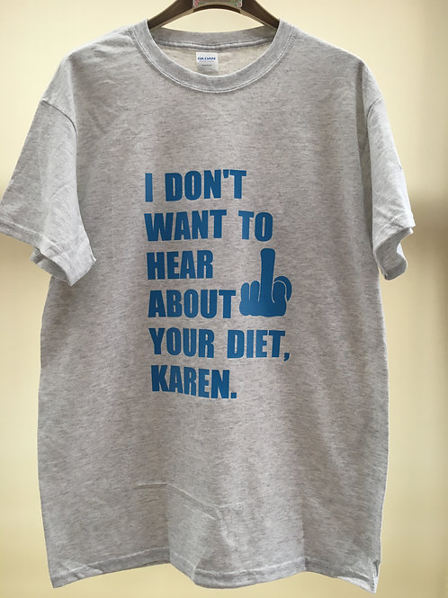 I DON'T WANT TO HEAR ABOUT YOUR DIET KAREN Recovery Tee Shirt