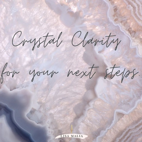 Get Crystal Clarity for your next steps