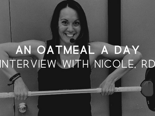 An Oatmeal a Day: Interview with Nicole, RD