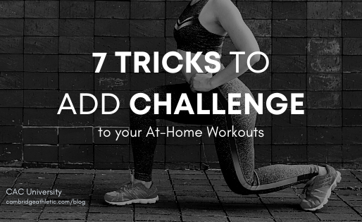 7 Tricks to Add Challenge to your At-Home Workouts