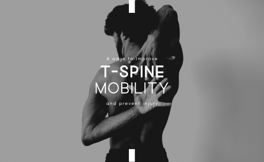 6 Ways to Improve T-Spine Mobility and Prevent Injury