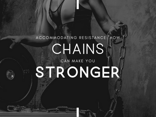 Accommodating Resistance: How Chains Can Make You Stronger