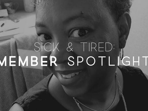 Sick & Tired: Member Spotlight