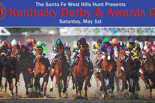 Kentucky Derby Day and Awards -May 1st