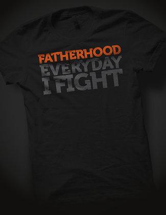 Fatherhood Everyday I Fight T-Shirt