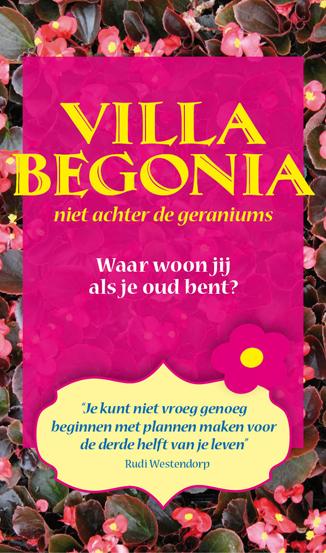 Villa Begonia: Waar woon jij als je