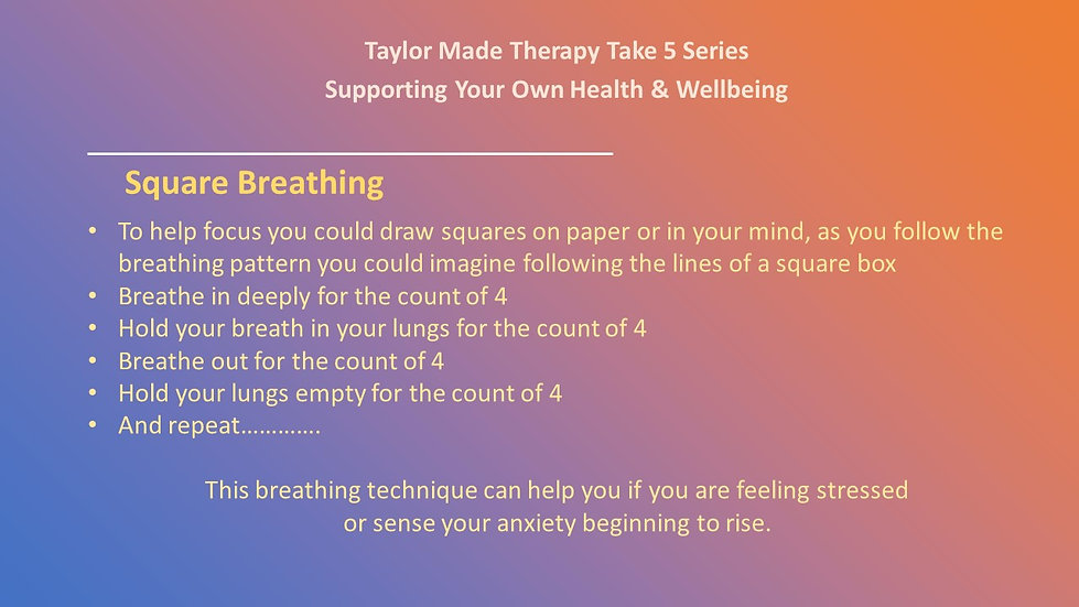 Taylor Made Therapy Take 5 Series Supporting your own Health and Wellbeing