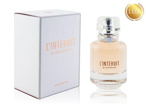 Givenchy L'Interdit Eau De Toilette, Edt, 80 ml (ЛЮКС ОАЭ)