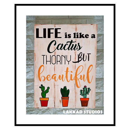 """Wooden Wall Art Rustic quotation Board """"Life is Like a Cactus"""""""""""