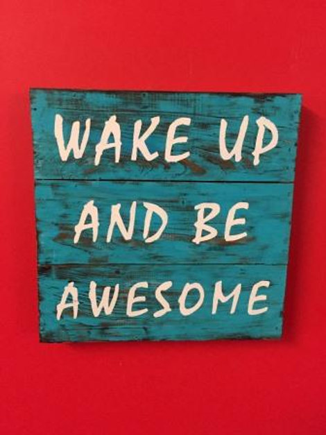 "Rustic wooden Wall Art inspirational sayings ""wake up and be awesome"""