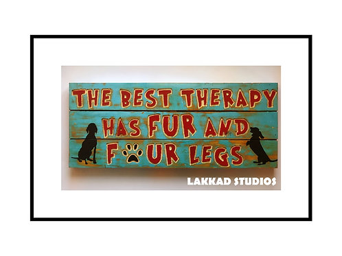 "Rustic wooden Wall Art dog Sayings ""The best therapy has fur and four legs"""