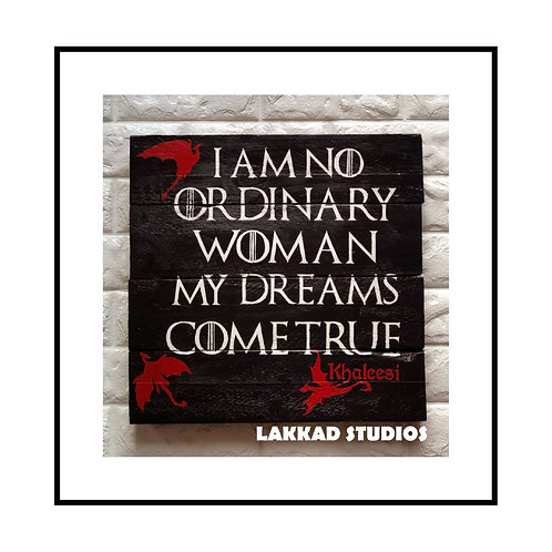 "Wall Hanging Game of throne Khaleesi Quotes ""Dreams come True"""