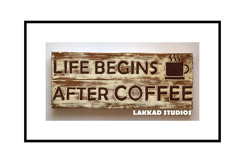 "Rustic wooden Wall Art Saying ""Life begins after coffee"""