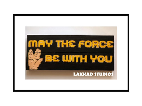 """Rustic wooden Wall Art for home """"May the force be with you"""""""