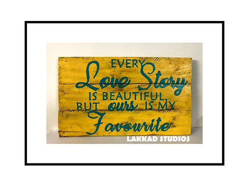 "Rustic wooden Wall Art Romantic Sayings"" Every Love Story """