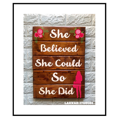"""Lakkad Studios Women inspirational Quotes """"She Believed She Could"""""""