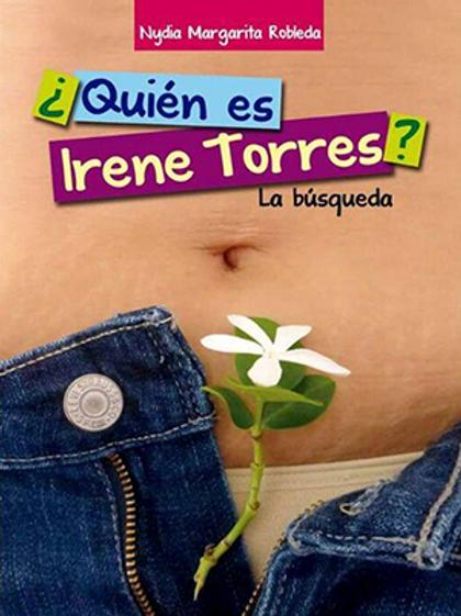 ¿Quién es Irene Torres? La busqueda