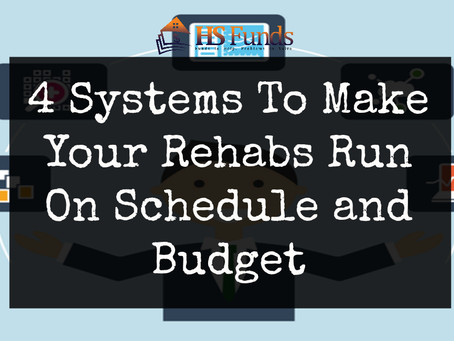 4 Systems To Make Your Rehabs Run On Schedule and Budget