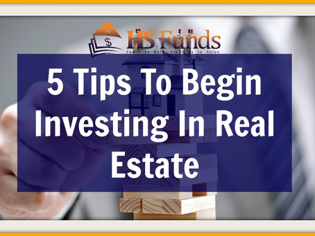 5 Tips To Begin Investing In Real Estate