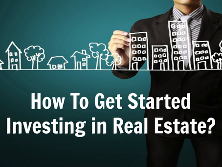 How to Get Started in Real Estate Investing?