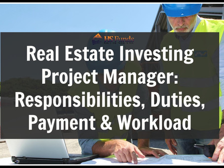 Real Estate Investing Project Manager: Responsibilities, Duties, Payment & Workload