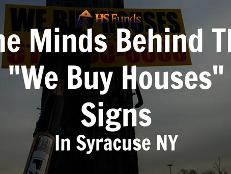 "The Minds Behind The ""We Buy Houses"" Signs In Syracuse NY"