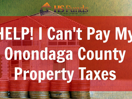 HELP! I Can't Pay My Onondaga County Property Taxes