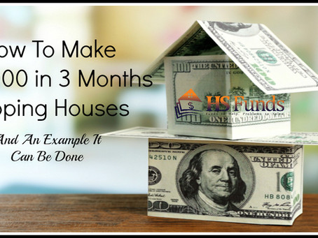 How To Make 30,000 in 3 months Flipping Houses & An Example It Can Be Done