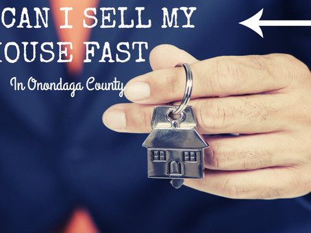 How Can I Sell My House Fast in Onondaga County?