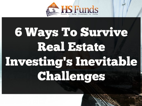6 Ways To Survive Real Estate Investing's Inevitable Challenges