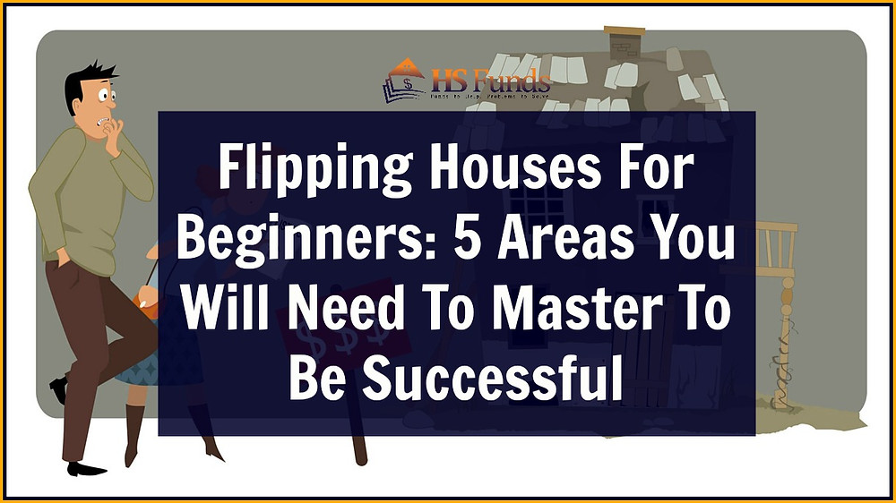 Flipping Houses For Beginners
