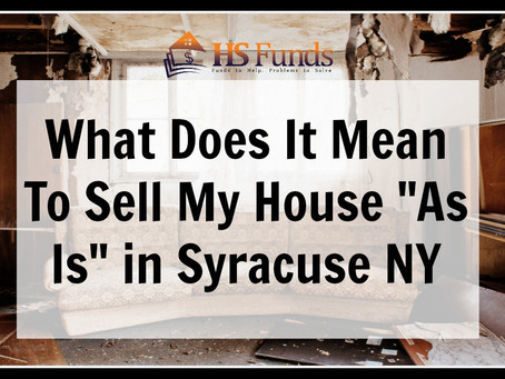 "What Does It Mean To Sell My House ""As Is"" in Syracuse NY"