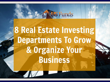 8 Real Estate Investing Departments To Grow & Organize Your Business