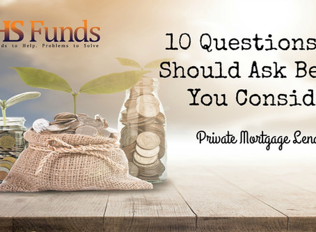 10 Questions You Should Ask Before You Consider Private Mortgage Lending