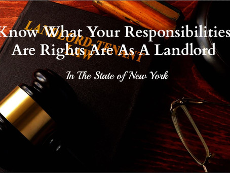 Know What Your Responsibilities Are Rights Are As A Landlord In State of New York