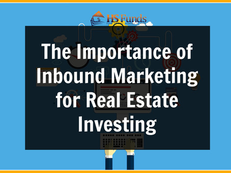 The Importance of Inbound Marketing for Real Estate Investing