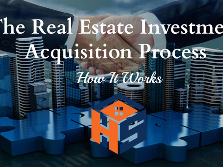 The Real Estate Investing Acquisition Process: How It Works